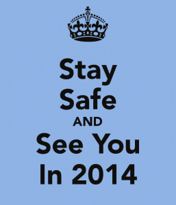 stay-safe-and-see-you-in-2014